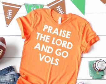 Praise the Lord and Go Vols shirt ~ Tennessee Vols tshirts ~ UT tshirt
