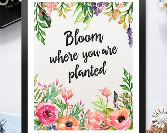 Bloom Where You Are Planted Pastel Flowers 8x10 inch - Poster Print Wall Decor, Aesthetic Floral, Artsy Quote - P1014