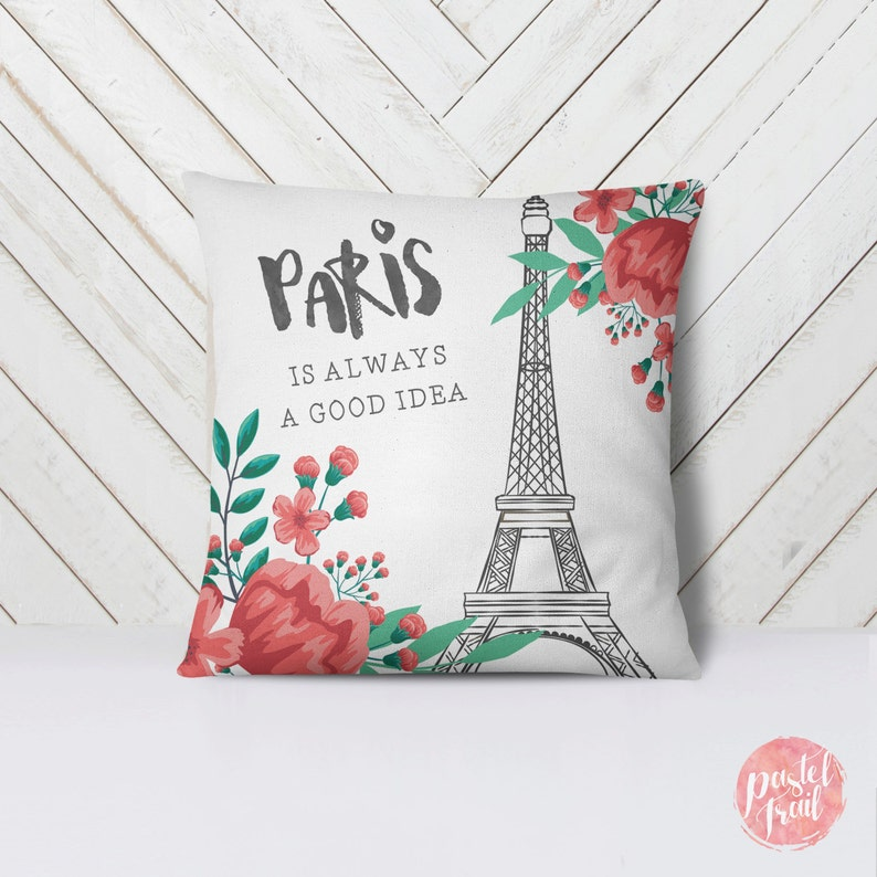 Paris is Always a Good Idea Eiffel Tower  Throw Pillow Case image 0
