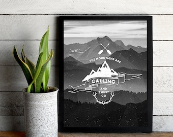 The Mountains Are Calling And I Must Go Black White 8x10 inch - Poster Print Wall Decor, Aesthetic Black and White, Artsy Quote - P1088