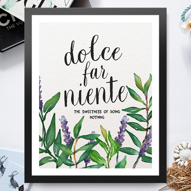 Dolce Far Niente The Sweetness Of Doing Nothing 8x10 inch image 0