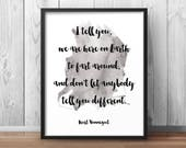 Items Similar To Kurt Vonnegut Quote Print We Are Here On Earth To