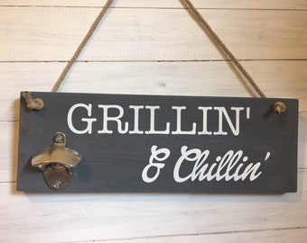 Father's day gift,Grillin and Chillin,Beer bottle opener,Housewarming gift,Beer,Dad gift
