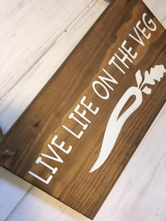 Vegan wooden sign//Vegan gift//Vegan decor//Vegan home decor//Live Life on the veg