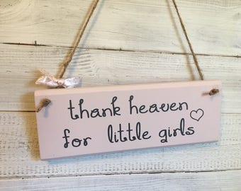 Thank Heaven for little girls sign/Little girl room decor/Baby shower gift/Baby Girl