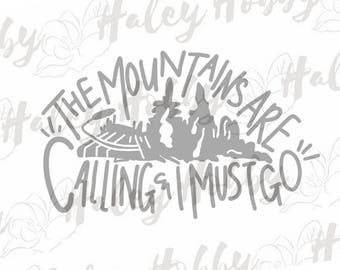 The Mountains Are Calling And I Must Go Svg Etsy