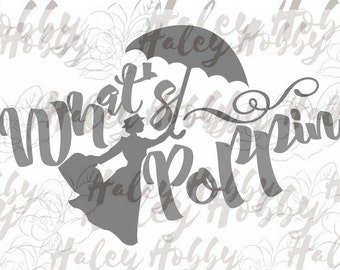 What's Poppin Mary Poppins Shirt Design SVG DXF Silhouette Cut File PNG