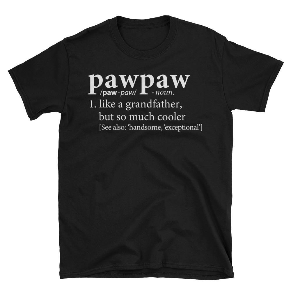 Pawpaw Shirt Definition Of Grandfather T-Shirt T-Shirt  Etsy-1913