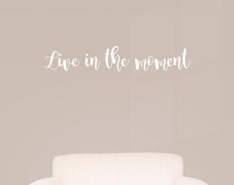 Vivre dans l'instant Wall Decal / devis mur autocollant / décoration murale / décoration murale de chambre à coucher / idée cadeau / Accueil