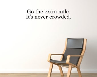 Go the extra mile, Wall Decal, Wall Sticker, Wall Quote, Home Decor, Office Decor