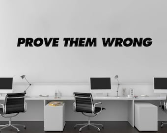 Prove them wrong Wall Decal / Motivational Wall Quote Sticker / Wall Decor
