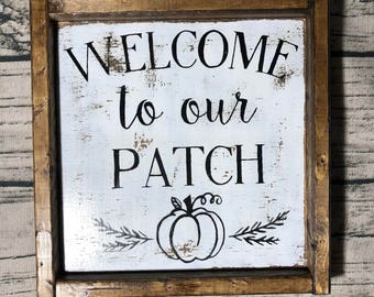 Welcome to our Patch, Welcome,  Fall, Hallowen, Pumpkin Patch, Home Decor, Farmehouse,  Rustic,  Gift Ideas, Porch Sign, Seasons