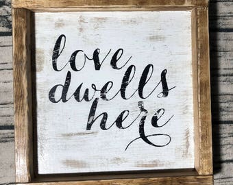 Love Dwells Here Sign, Farmhouse, Rustic, Valentines, Gifts, Home Decor, Distressed