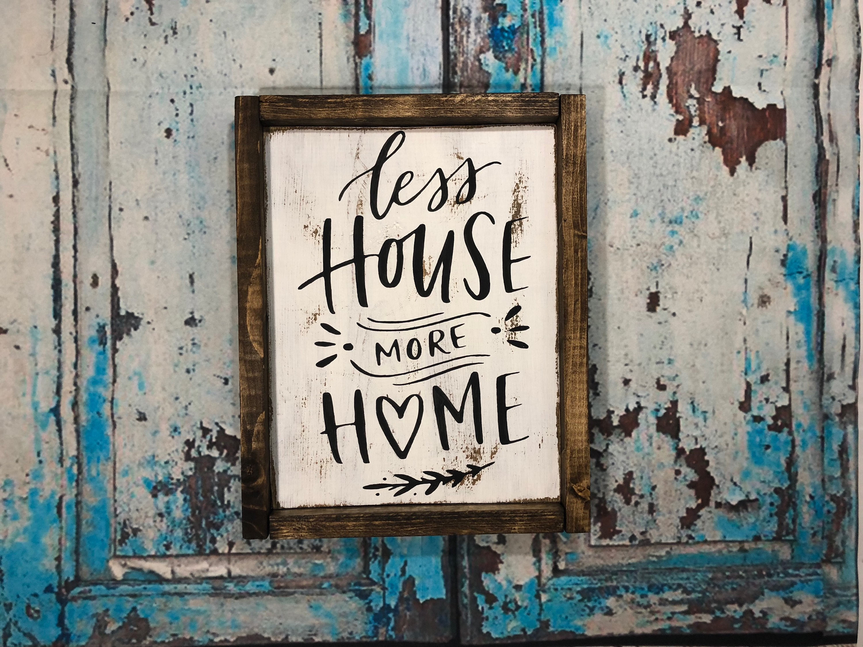 Less House More Home Family Sign Living Room Home Decor