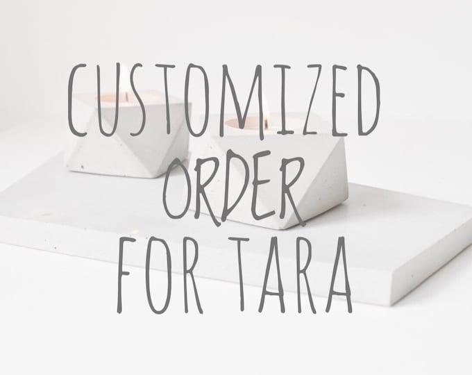 Customized order for Tara