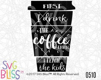 Coffee SVG/ Teacher SVG- Cutting File for Cricut & Silhouette-Personal Use-Instant Digital Download