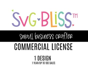 Commercial Use License for 1 SVG Design | 100 Uses, SVG Bliss Licensing Contract for Small Business Crafters