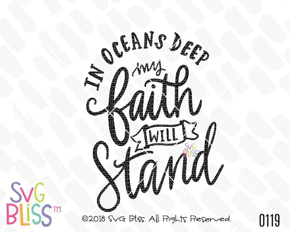 in oceans deep my faith will stand svg handlettered cutting etsy Faith Connexion Women's Hat image