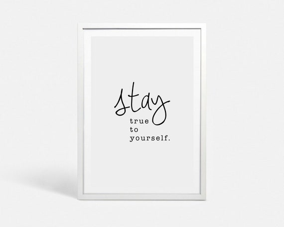 Be True Quote Print Be Yourself Quote Poster Printable Wall Art Large Art Printable Quote Inspirational Handwriting Quote Stay True Posters