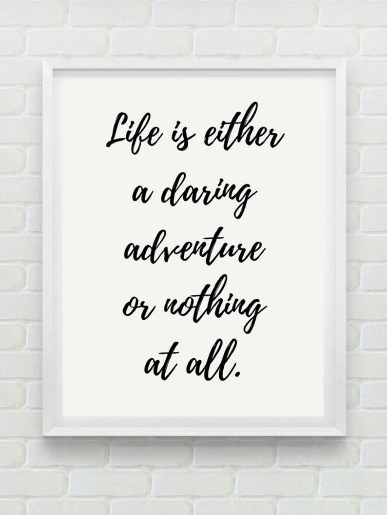 picture about Printable Quotes About Life identify Estimate print Printable Quotation poster Quotation artwork Inspirational estimate Everyday living offers Journey handwriting estimates Existence is both bold journey