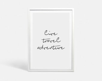 Travel poster Travel quotes printable Travel art Travel print Travel words art Adventure quotes Live travel quote sign Printable art poster