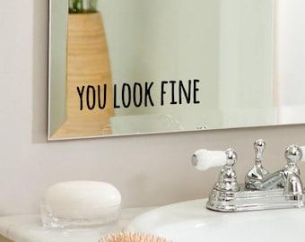 You Look Fine   Positive, Inspirational Bathroom, Mirror, Wall Vinyl Decal  Sticker, Home Decor. Great Gift Idea