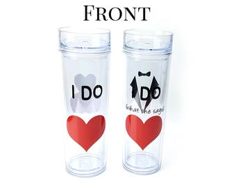 Pair of I do and I do what she says - skinny acrylic tumbler pair - personalized wedding glasses - engagement gift - FREE SHIPPING