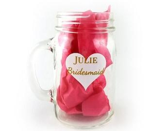 Personalized Bridesmaid Mason Jar Glassware - Wedding party, bride, matron of honor, maid of honor, bridesmaids, bachelorette