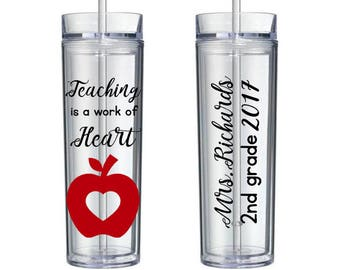 Personalized teacher appreciation gift skinny tumbler with Teaching is a work of Heart