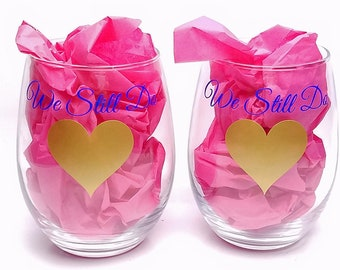 We Still Do - Anniversary Glassware - stemless wine glass - personalized wedding glasses - Set of Two