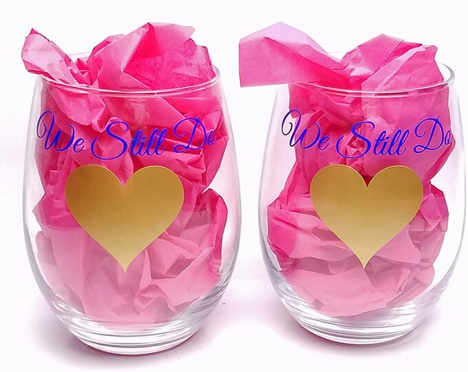 We Still Do - Anniversary Glassware - stemless wine glass - personalized wedding glasses - Set of Two - FREE SHIPPING