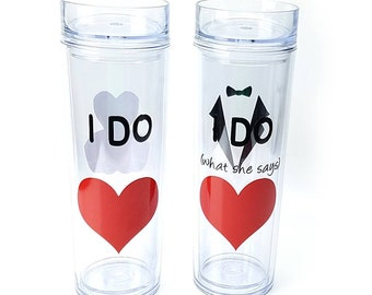 Pair of I do and I do what she says - skinny acrylic tumbler pair - personalized wedding glasses - engagement gift