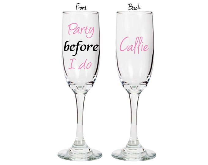 """Set of 2 Bachelorette party glasses - double sided with name- """"Party Before I Do"""" - champagne flute- celebration - FREE SHIPPING"""