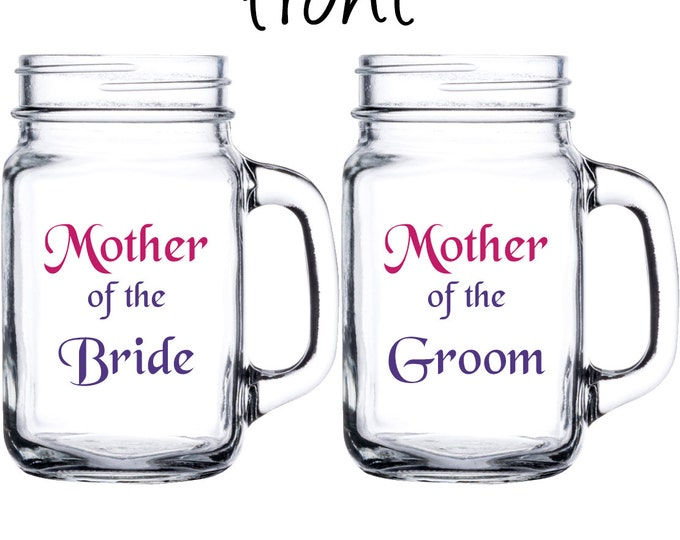 Pair of Personalized Mother of the Bride, Mother of the Groom, Mason Jar Set - Weddings, Bridal Party, Parents, Marriage, - FREE SHIPPING