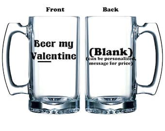 Funny Beer my Valentine gift for beer drinker or craft beer enthusiast vinyl or etched