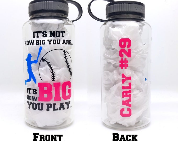 Personalized 32 ounce softball water bottle - It's not how big you are, it's how big you play. Great for all ages! FREE SHIPPING