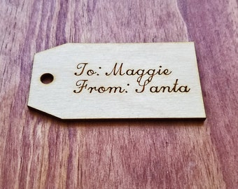10 Custom Laser Cut Tags - Etched with Names, Labels, or Phrase - To From Personalized Gift Tags & Luggage Tags - Santa Tag
