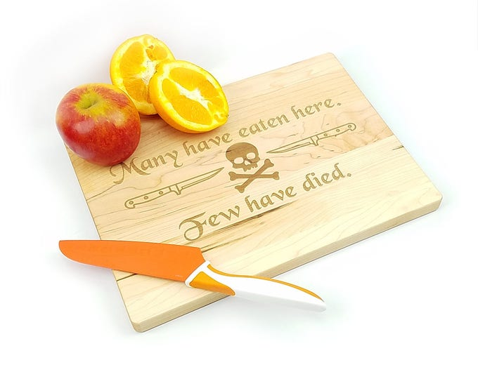 """Many have eaten here, few have died - Funny cutting board.  9"""" x 12"""" x 3/4"""" maple cutting board - Custom made - FREE SHIPPING"""