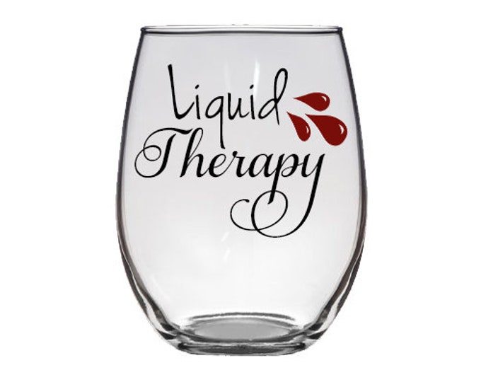 Liquid Therapy Wine Glass - Your Choice of Colors - 21 ounce large white wine glass - A great gift for moms and wives! - FREE SHIPPING