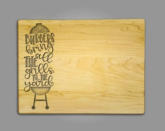 "Fun Etched Cutting Board ""burgers bring all the grills to the yard""- Cutting board.  9"" x 12"" x 3/4"" maple cutting board - Custom made"