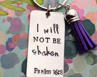 I Will Not Be Shaken- Hand Stamped Key Chain With Tassel- Bible Verse Keychain - Psalm 16:8 - Christian Gift