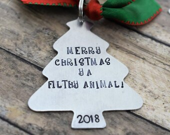 Merry Christmas Ya Filthy Animal - Hand Stamped Ornament-Christmas Ornament-Funny Christmas Ornament-Christmas Gift-White Elephant Gift