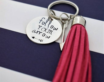 Follow Your Arrow Hand Stamped Keychain with Arrow Charm and Tassel *Inspirational*Gift for Her*Tassel Keychain