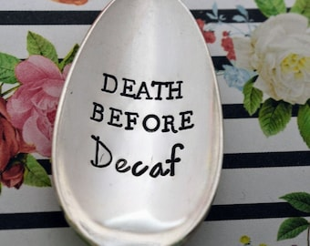 """Vintage Hand Stamped Teaspoon """"Death Before Decaf"""" *Unique Gift*Funny Gift*Coffee Drinker*Personalized Gift*Stamped Teaspoon*Coffee Lover*"""