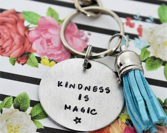 Kindness Is Magic Hand Stamped Key Chain With Tassel- Kindness Keychain - Kindness Matters - Be Kind