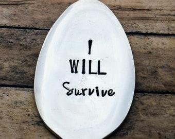 Hand Stamped Garden Spoon - I Will Survive - Garden Marker-Silver Spoon-Plant Markers-Funny Garden Marker