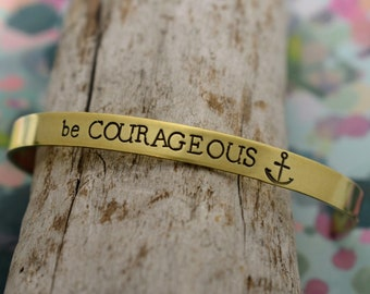 Be Courageous Hand Stamped Cuff Bracelet - Inspirational Bracelet - Hand Stamped Cuff Bracelet - Gift for Her - Motivational
