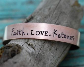 Faith Love Ketones Hand Stamped Copper Bracelet *Keto*Ketogenic Diet*Keto Bracelet*Encouragement*Daily Inspiration*