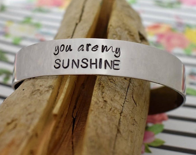 You are my Sunshine Hand Stamped Metal Cuff Bracelet *Personalized Jewelry**Custom Bracelet**Gift For Her*