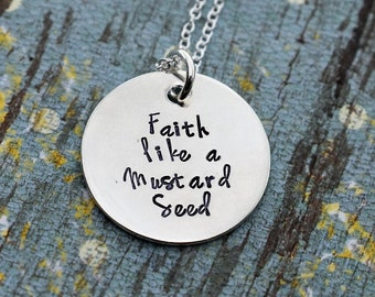 Faith Like A Mustard Seed -Hand Stamped Necklace- Sterling Silver Necklace - Faith - Christian Jewelry - Bible Verse